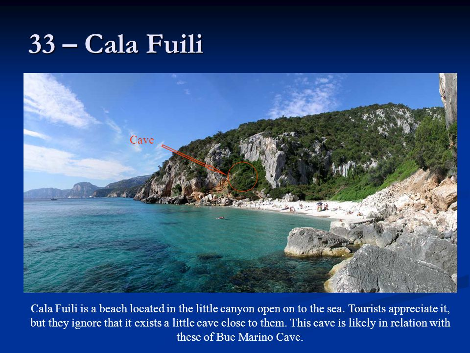 33 – Cala Fuili Cala Fuili is a beach located in the little canyon open on to the sea.
