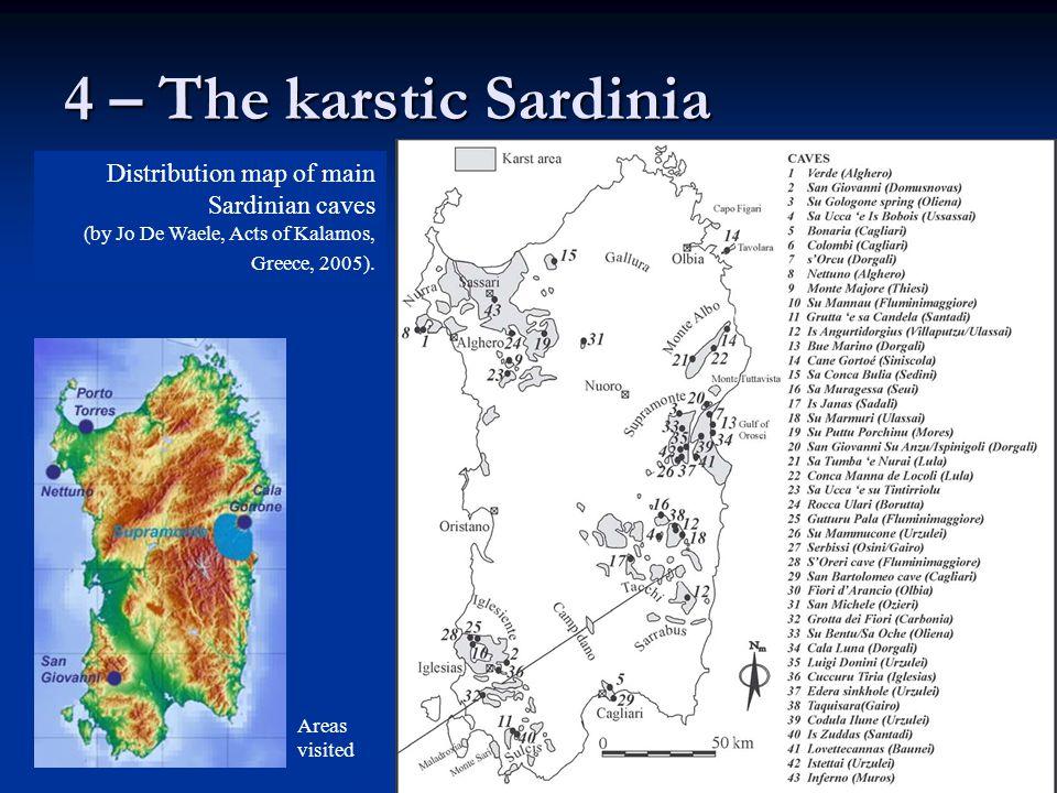 4 – The karstic Sardinia Distribution map of main Sardinian caves (by Jo De Waele, Acts of Kalamos, Greece, 2005). Areas visited