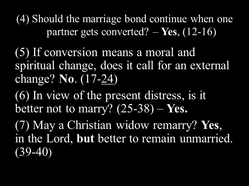 (4) Should the marriage bond continue when one partner gets converted.