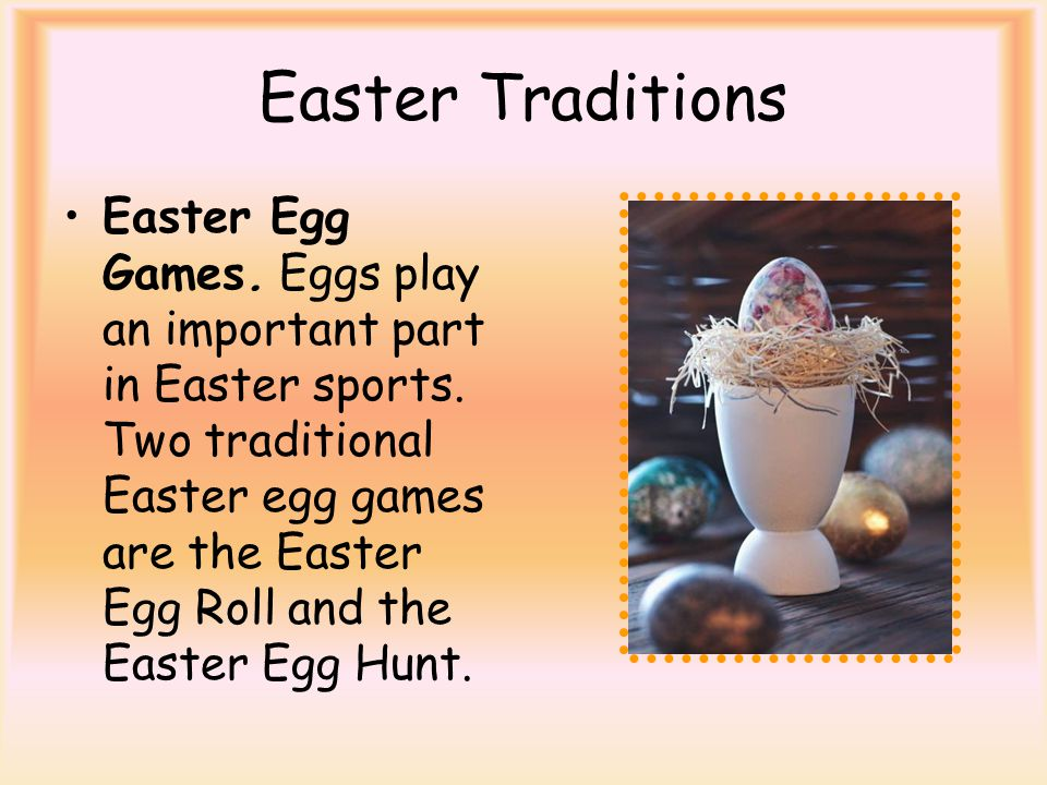 Hypotheses Are there different traditions of Easter festivals in different countries? For countless years it was the custom to give eggs as gifts duri