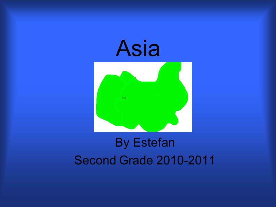 Asia By Estefan Second Grade 2010-2011