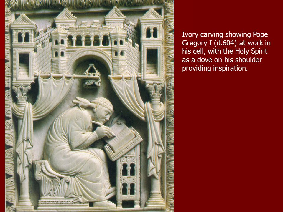 Ivory carving showing Pope Gregory I (d.604) at work in his cell, with the Holy Spirit as a dove on his shoulder providing inspiration.