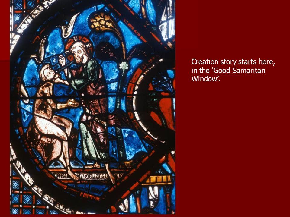 Creation story starts here, in the 'Good Samaritan Window'.