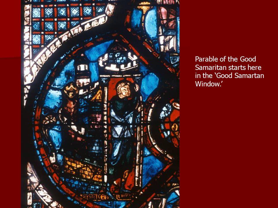 Parable of the Good Samaritan starts here in the 'Good Samartan Window.'