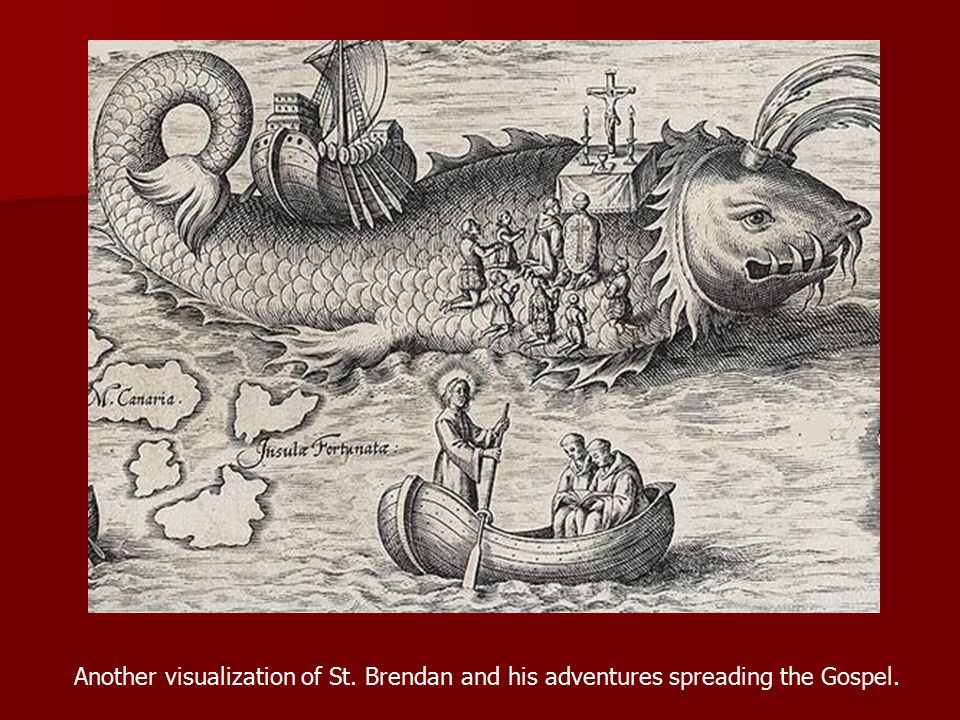 Another visualization of St. Brendan and his adventures spreading the Gospel.