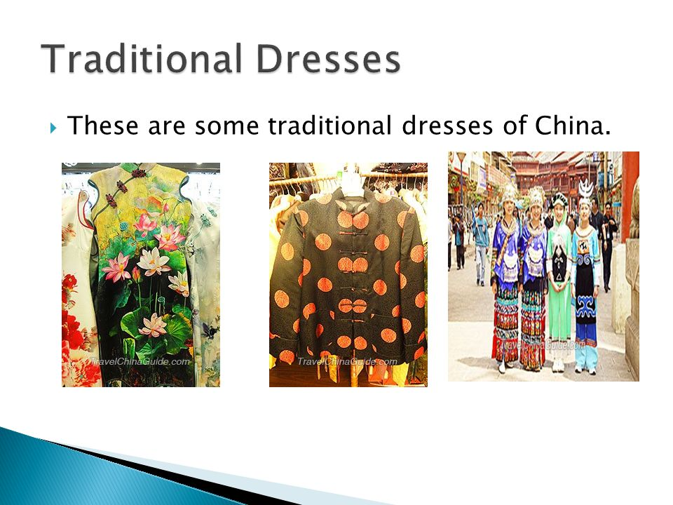  These are some traditional dresses of China.