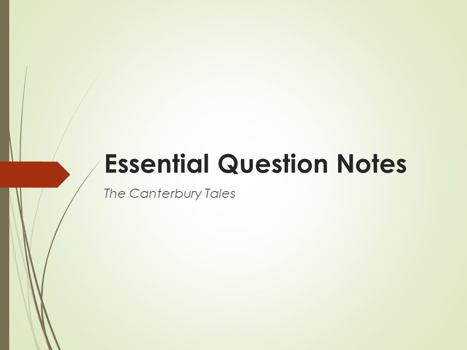 Essential Question Notes The Canterbury Tales