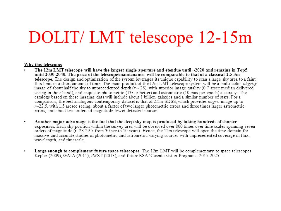 DOLIT/ LMT telescope 12-15m Advantages: The 12-15m LMT telescope constitutes: High entry (Very high-aperture class telescope).