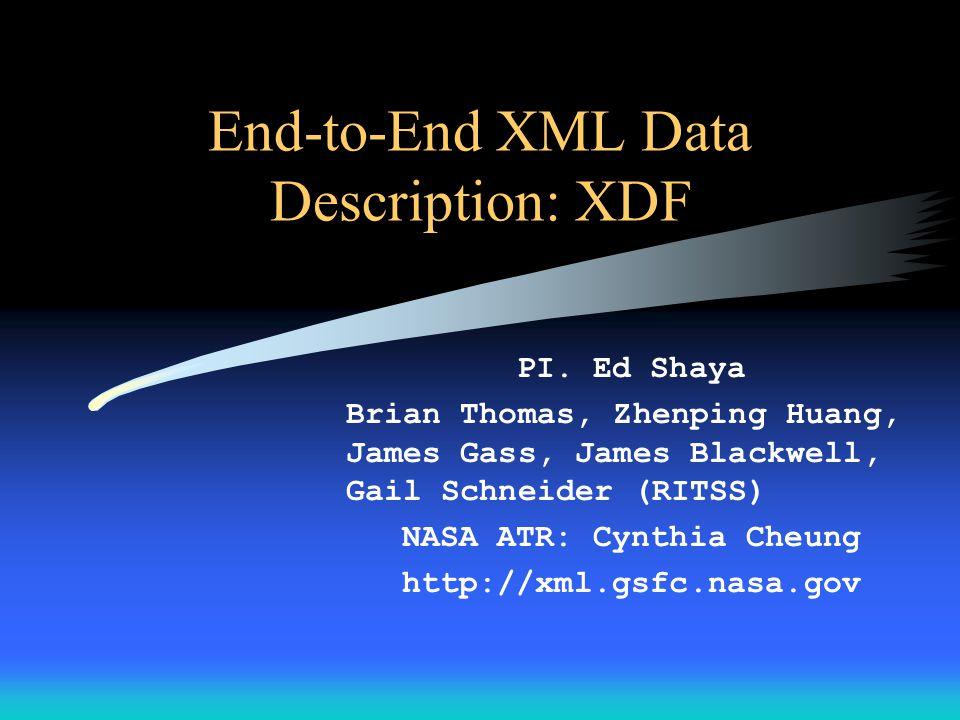 End-to-End XML Data Description: XDF PI.