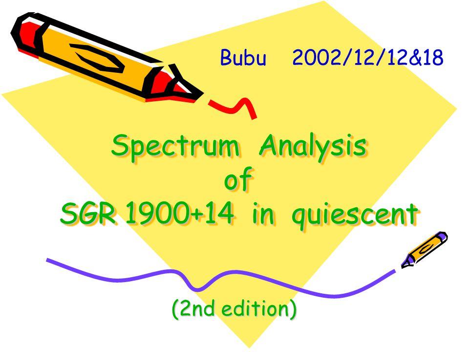 2_Model: phabs[1]( bbody[2] ) Model Fit Model Component Parameter Unit Value par par comp 1 1 1 phabs nH 10^22 0.000 +/- -1.000 2 2 2 bbody kT keV 1.110 +/- 0.2619E-01 3 3 2 bbody norm 8.6667E-05 +/- 0.4542E-05 --------------------------------------------------------------------------- --------------------------------------------------------------------------- Chi-Squared = 274.2688 using 190 PHA bins.