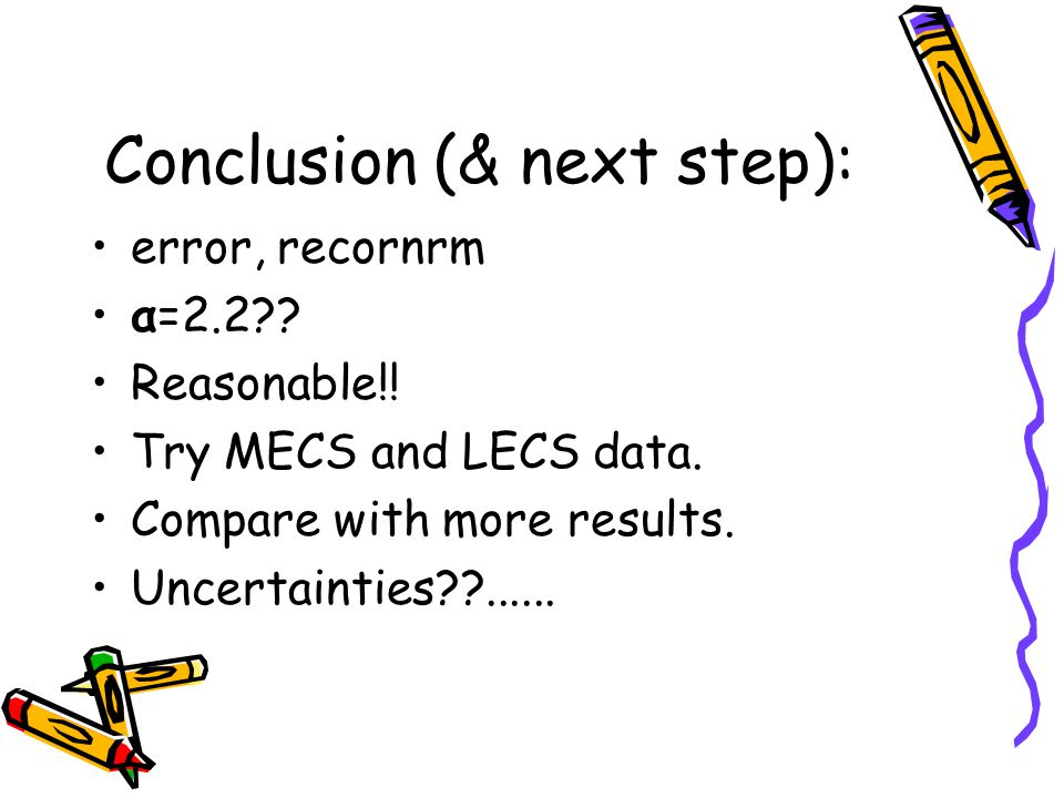 Conclusion (& next step): error, recornrm α=2.2?. Reasonable!.