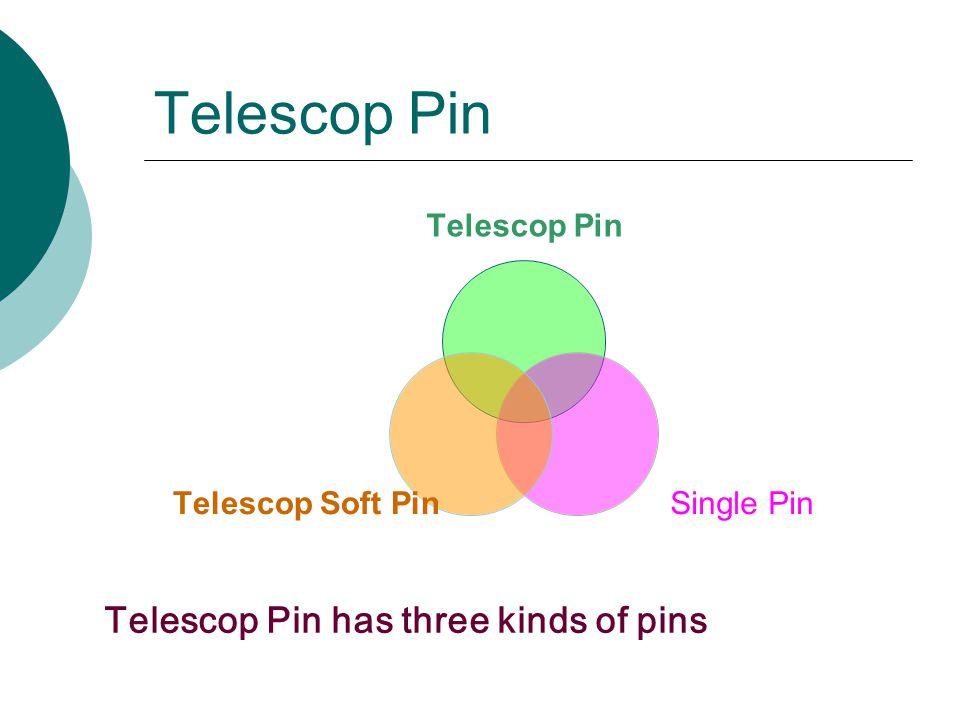 Telescop Pin Single Pin Telescop Soft Pin Telescop Pin has three kinds of pins