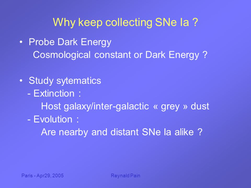 Paris - Apr29, 2005Reynald Pain HST measured color SCP 2003 +11 SN photometrically followed with HST  allows event by event extinction correction Updated Hubble diagram Using a low extinction subset