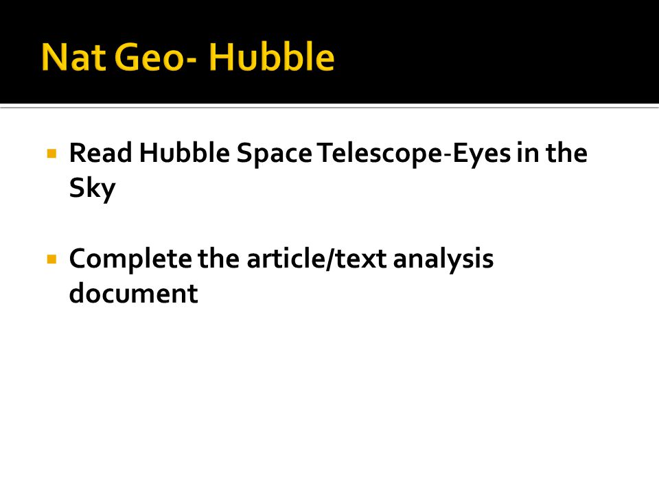  Read Hubble Space Telescope-Eyes in the Sky  Complete the article/text analysis document