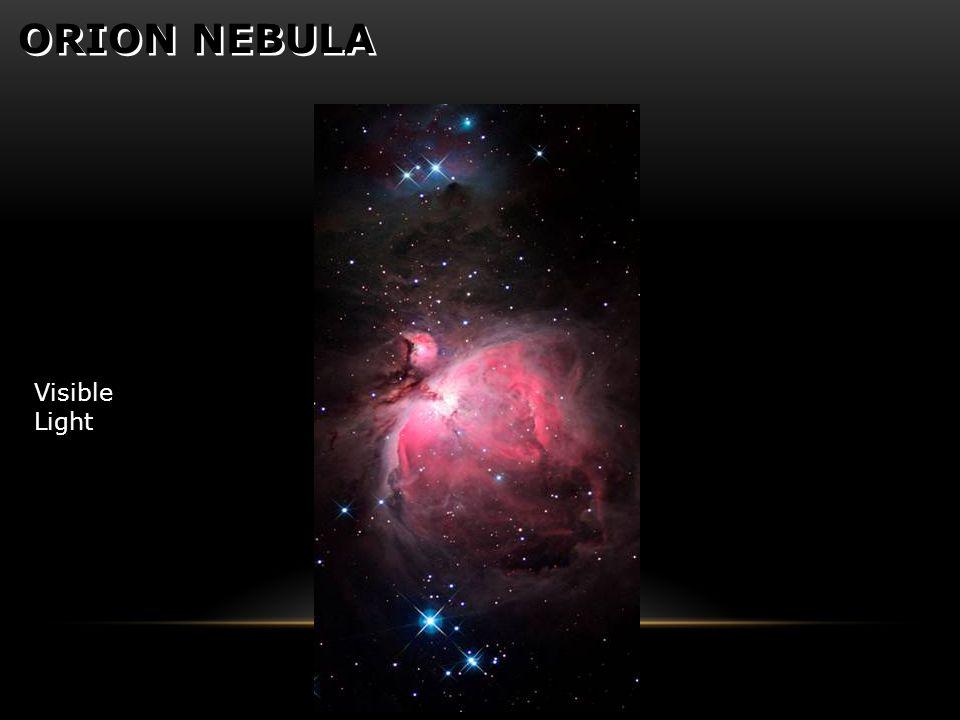 ORION NEBULA Visible Light