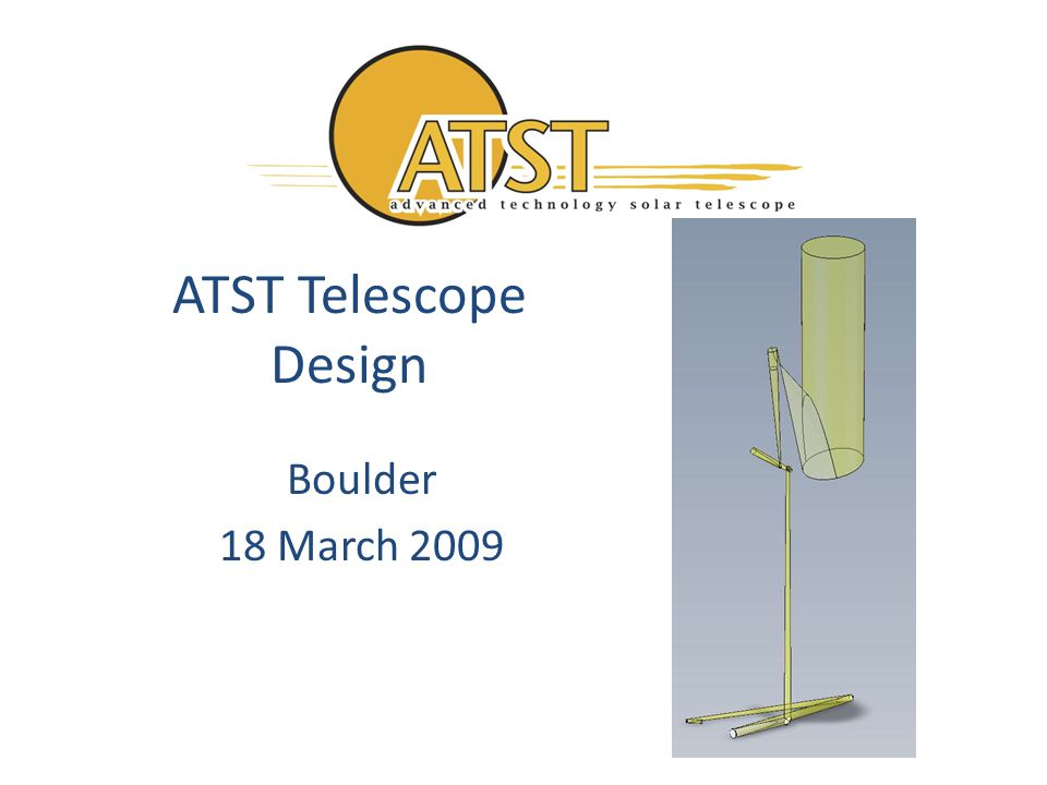 ATST Telescope Design Boulder 18 March 2009