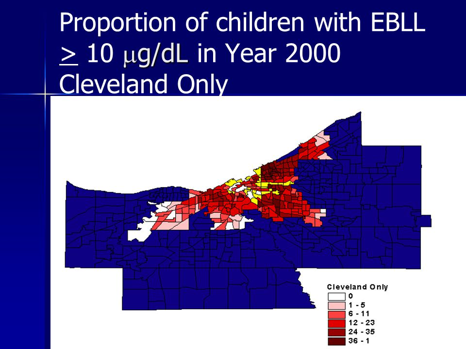  g/dL Proportion of children with EBLL > 10  g/dL in Year 2000 Cleveland Only