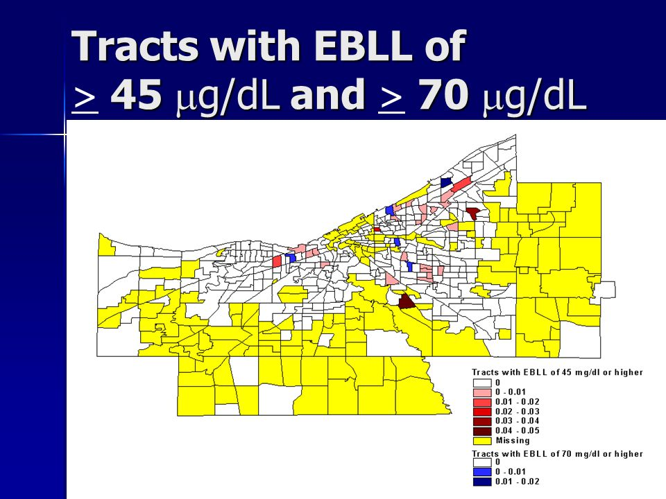 Tracts with EBLL of 45  g/dL and 70  g/dL Tracts with EBLL of > 45  g/dL and > 70  g/dL