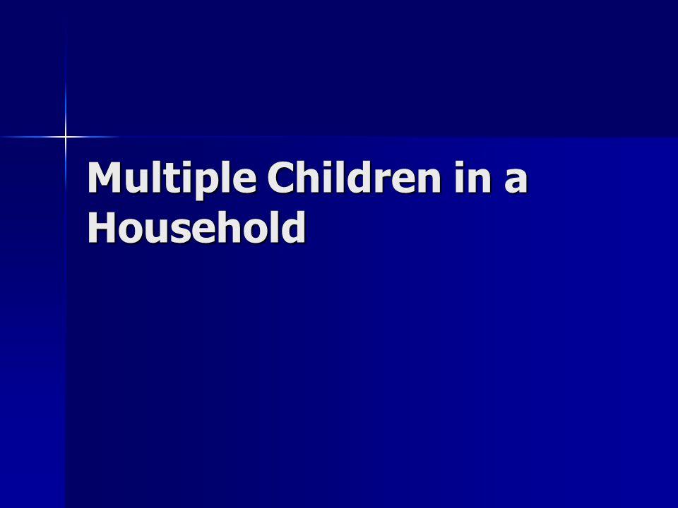 Multiple Children in a Household
