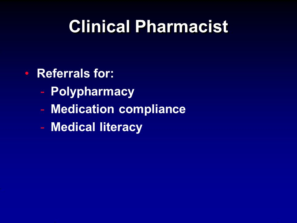 Clinical Pharmacist Referrals for: - -Polypharmacy - -Medication compliance - -Medical literacy