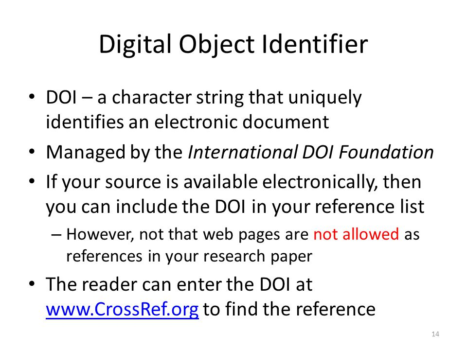 Digital Object Identifier DOI – a character string that uniquely identifies an electronic document Managed by the International DOI Foundation If your