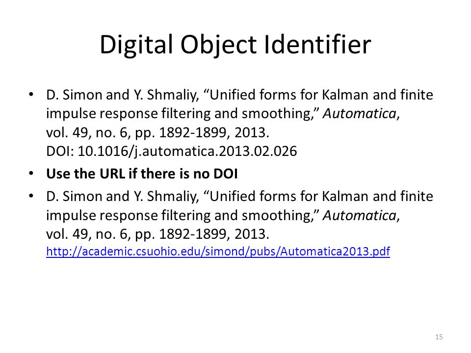 """Digital Object Identifier D. Simon and Y. Shmaliy, """"Unified forms for Kalman and finite impulse response filtering and smoothing,"""" Automatica, vol. 49"""