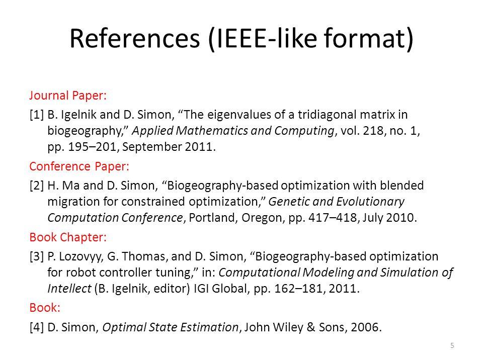 References (APA-like format) Journal Paper: B.Igelnik and D.