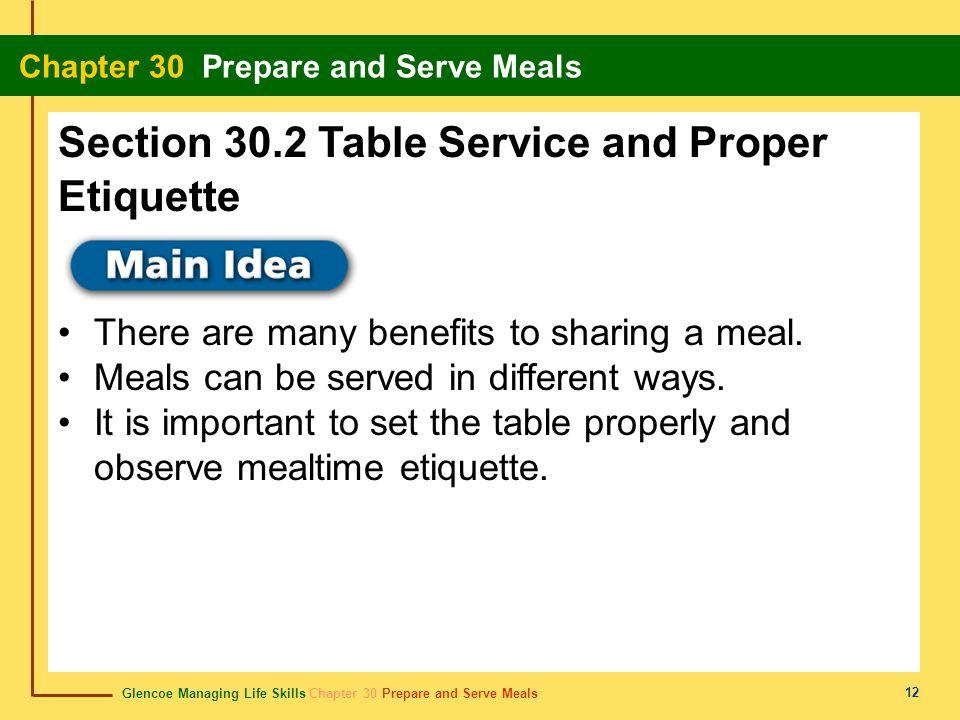 Glencoe Managing Life Skills Chapter 30 Prepare and Serve Meals Chapter 30 Prepare and Serve Meals 12 Section 30.2 Table Service and Proper Etiquette