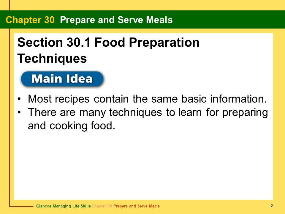 Glencoe Managing Life Skills Chapter 30 Prepare and Serve Meals Chapter 30 Prepare and Serve Meals 2 Section 30.1 Food Preparation Techniques Most rec