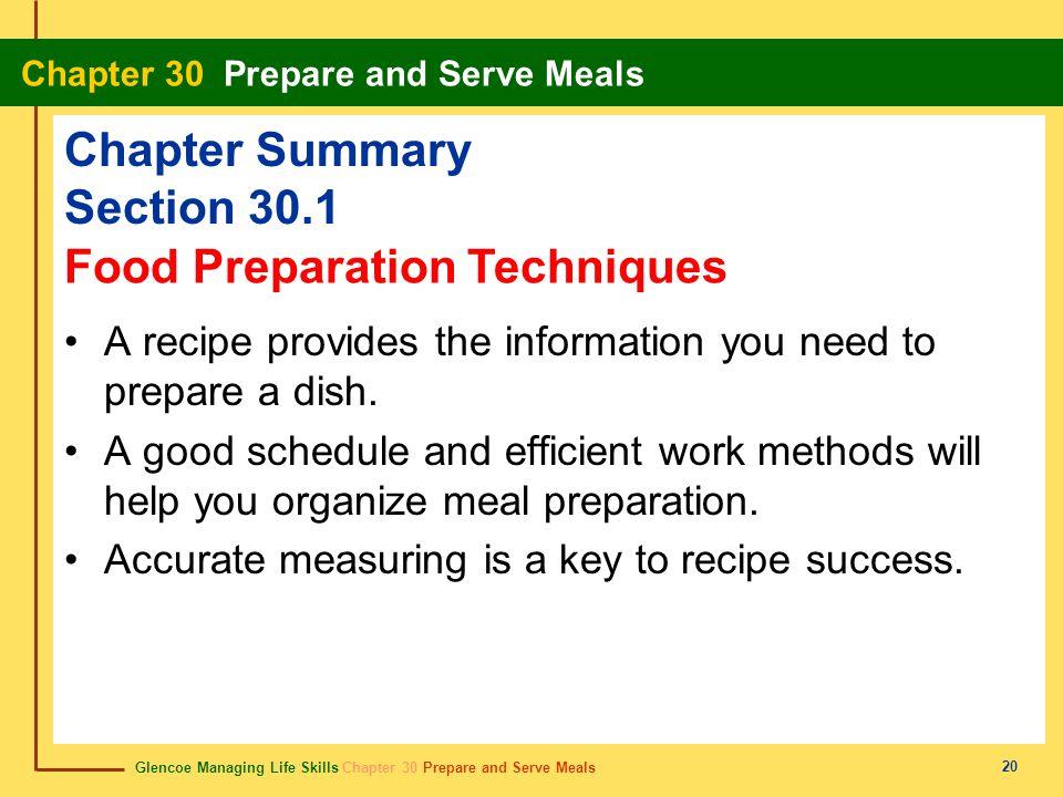 Glencoe Managing Life Skills Chapter 30 Prepare and Serve Meals Chapter 30 Prepare and Serve Meals 20 Chapter Summary Section 30.1 A recipe provides t