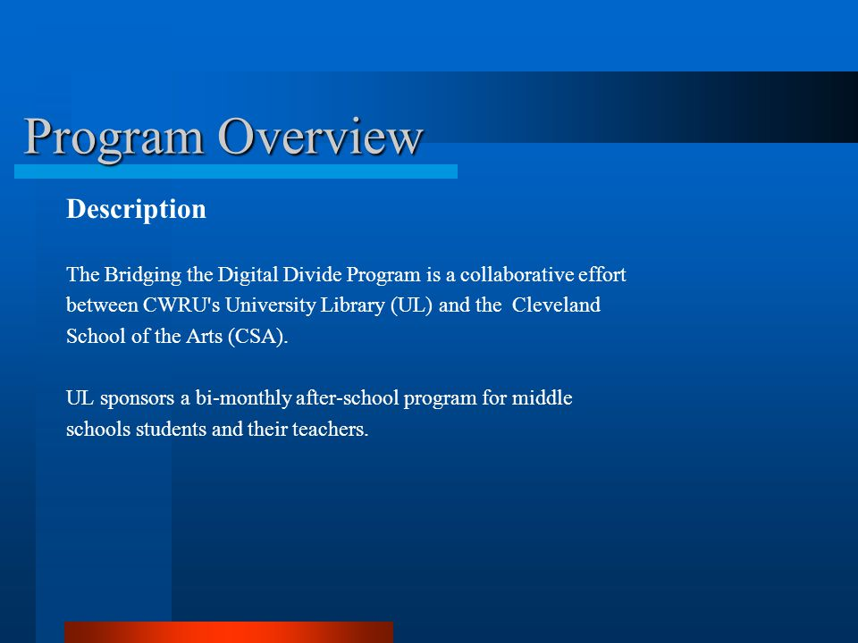 Program Overview Goal The goal of the program is to help promote digital inclusion throughout the Cleveland Municipal School District.