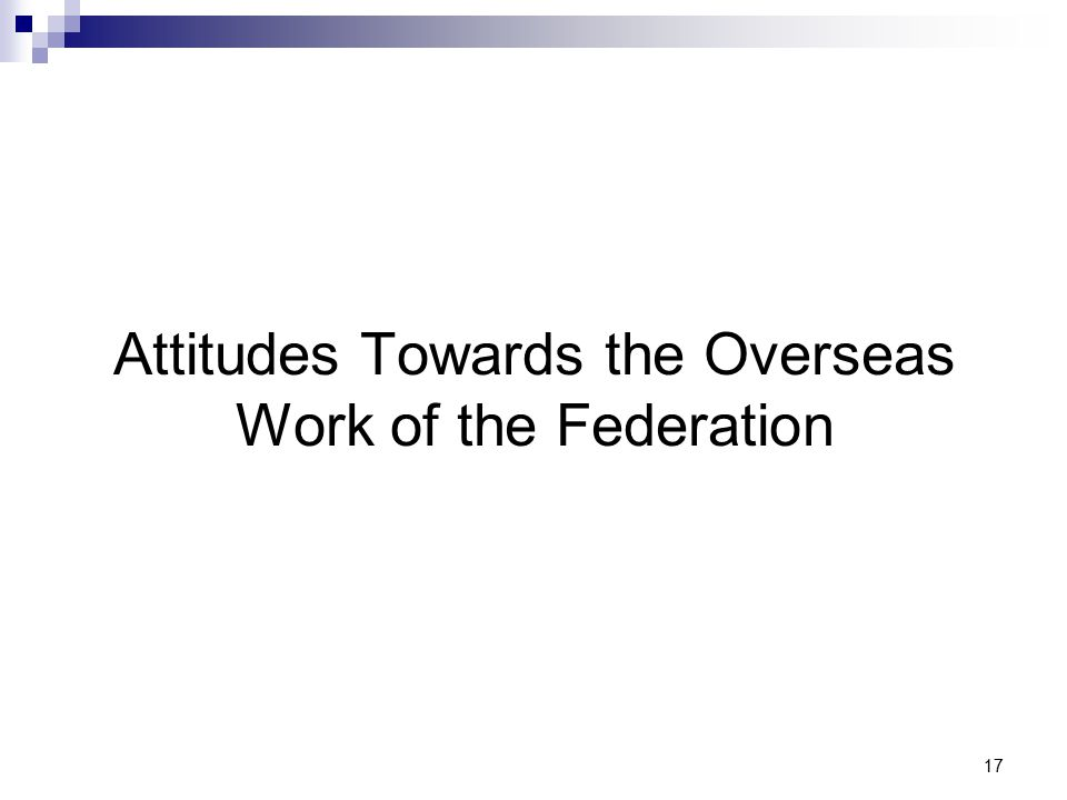 17 Attitudes Towards the Overseas Work of the Federation