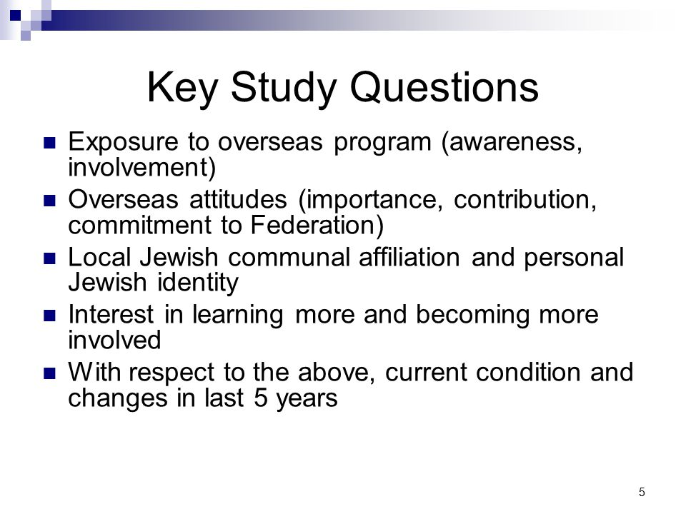 26 Impacts of Awareness and Involvement  Various methods used to define and measure impacts:  Self reported impacts  Statistical analysis of relationships between awareness and involvement with overseas activities and:  Attitudes towards overseas activities  Local Jewish affiliation  Analyses are still in progress  Preliminary indications of these impacts