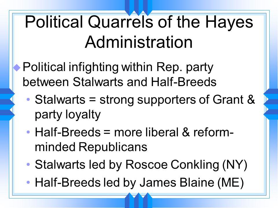 Election of 1880 u Gen.Winfield S. Hancock (D-PA) u Stalwart Repubs.