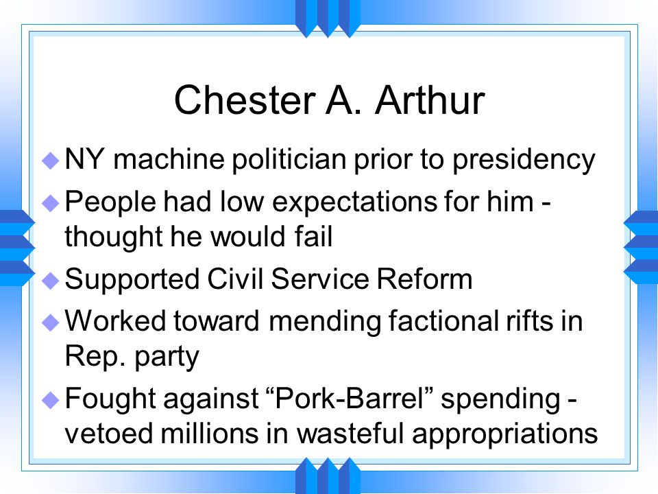 Civil Service Reform u Following assassination of Garfield - new emphasis on curbing spoils system u Arthur cooperated w/ Congress to end granting of civil service positions as political rewards - The Pendleton Act (1883)