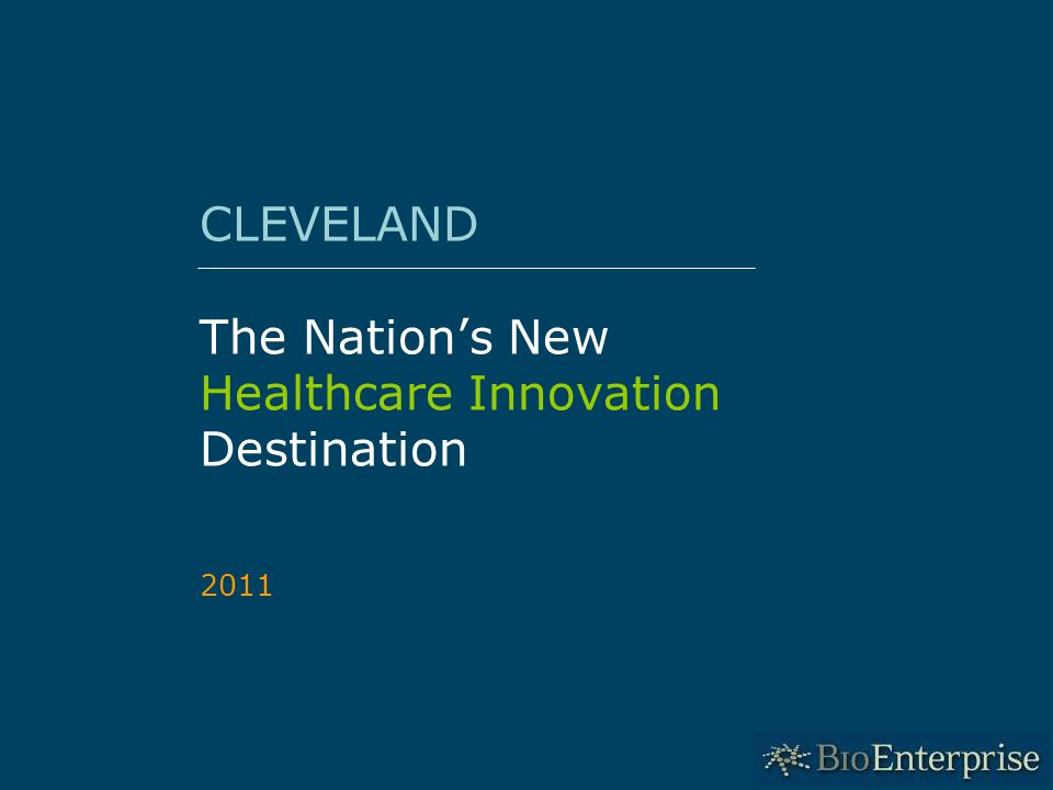 1 CLEVELAND The Nation's New Healthcare Innovation Destination 2011
