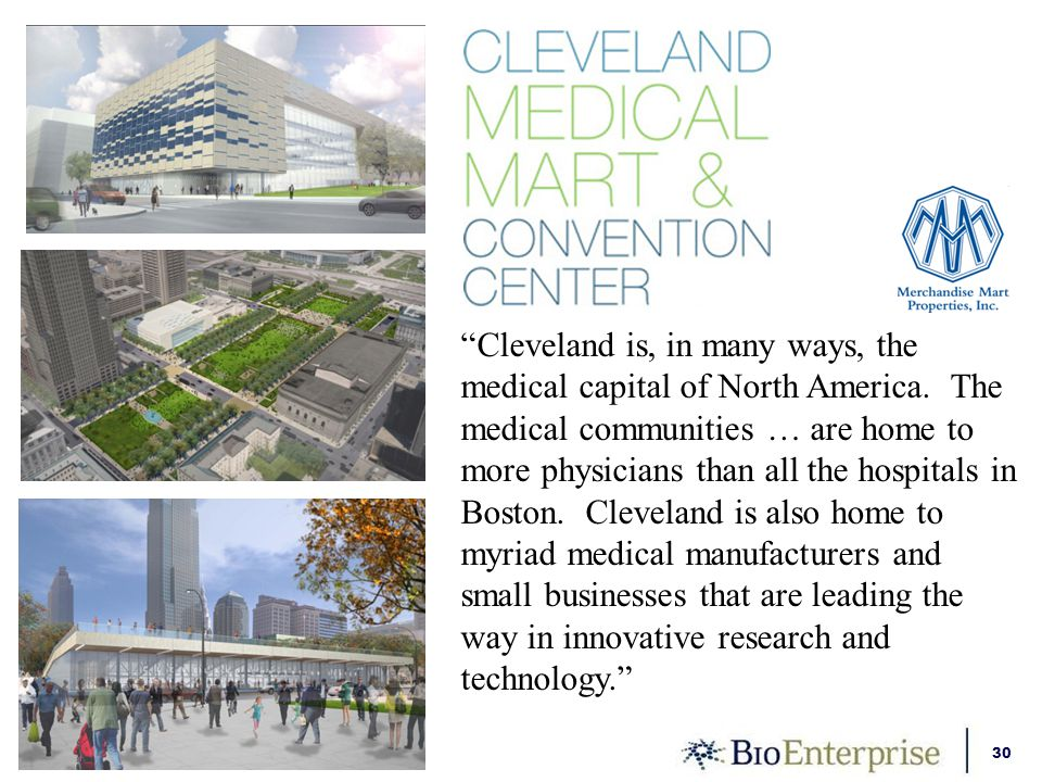30 Cleveland is, in many ways, the medical capital of North America.