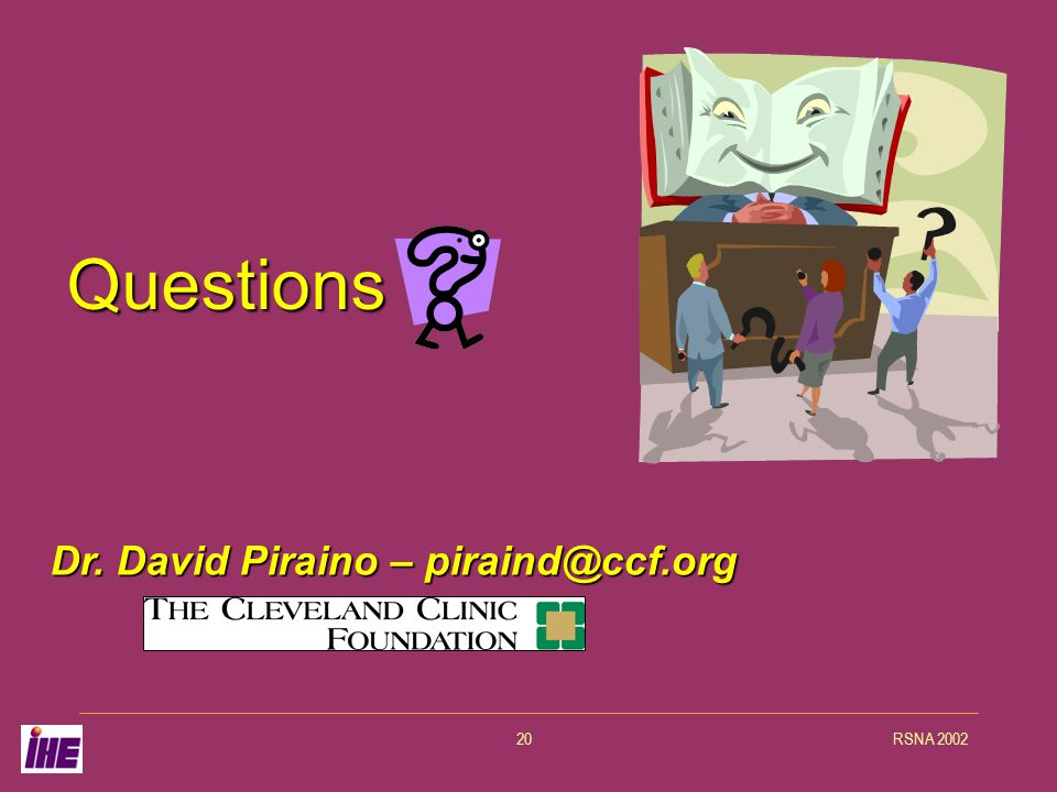 RSNA 200220 Questions Dr. David Piraino – piraind@ccf.org