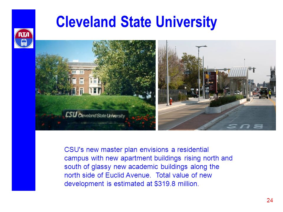 24 Cleveland State University CSU s new master plan envisions a residential campus with new apartment buildings rising north and south of glassy new academic buildings along the north side of Euclid Avenue.