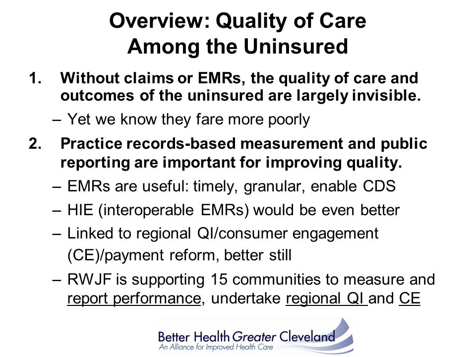 Overview: Quality of Care Among the Uninsured 1.Without claims or EMRs, the quality of care and outcomes of the uninsured are largely invisible.