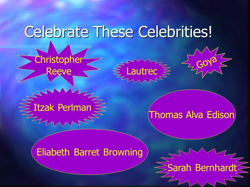 Celebrate These Celebrities.