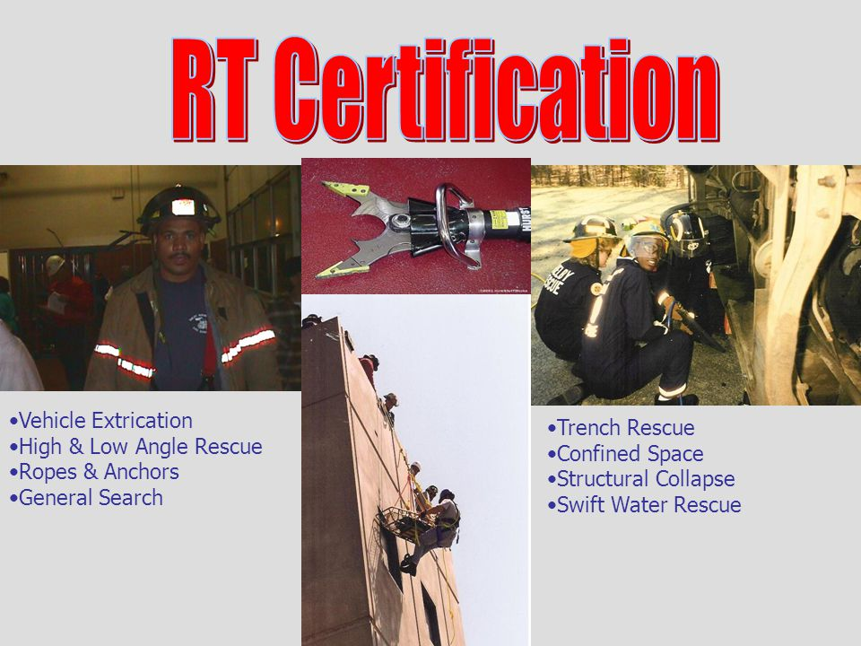 RT Certification is obtained through the Office of the State Fire Marshall.