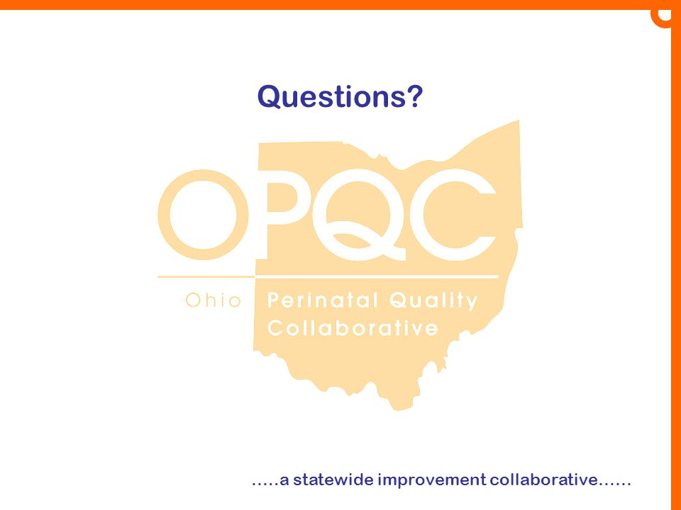 Questions? …..a statewide improvement collaborative……