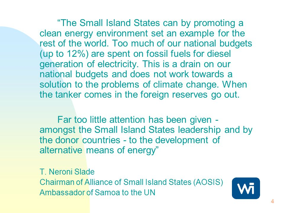 """4 """"The Small Island States can by promoting a clean energy environment set an example for the rest of the world. Too much of our national budgets (up"""