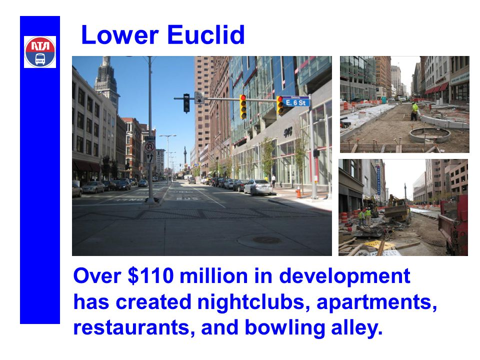 Lower Euclid Over $110 million in development has created nightclubs, apartments, restaurants, and bowling alley.