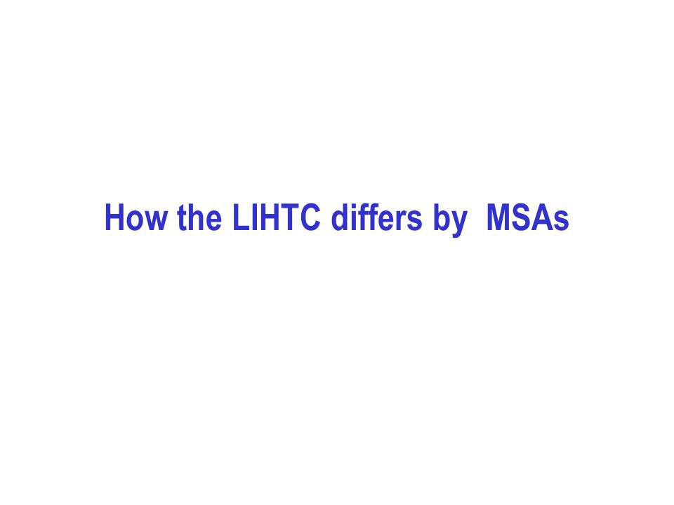 How the LIHTC differs by MSAs