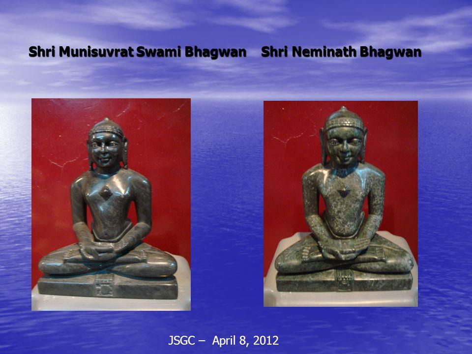 JSGC – April 8, 2012 Shri Munisuvrat Swami Bhagwan Shri Neminath Bhagwan