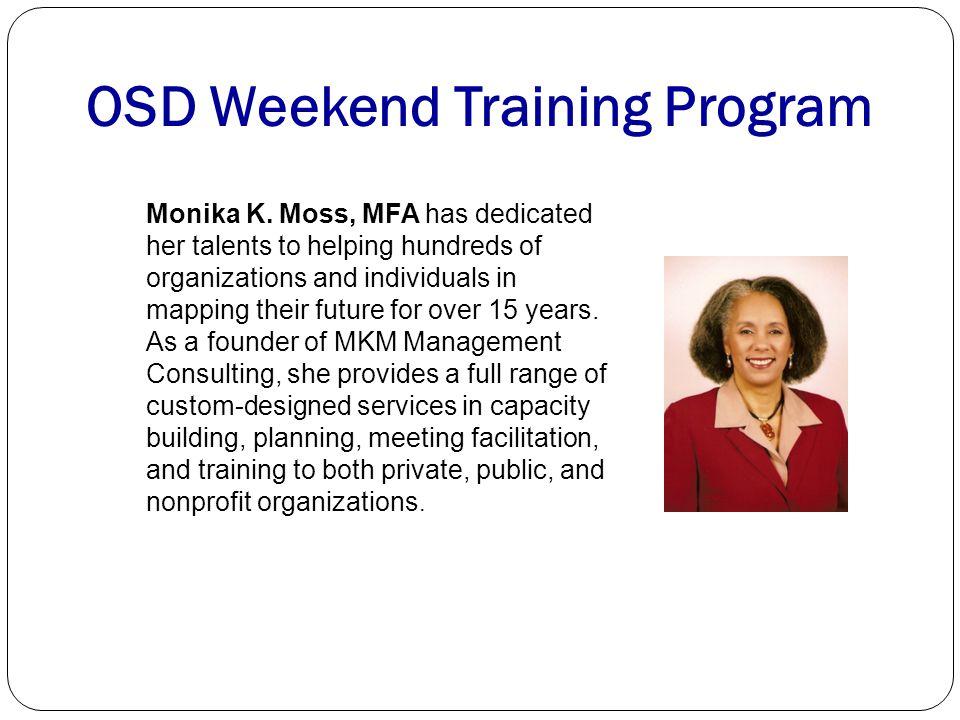OSD Standard Training Program Marcella Benson-Quaziena, PhD is principal of The Benson-Quaziena Group. She consults for public and non-profit sectors