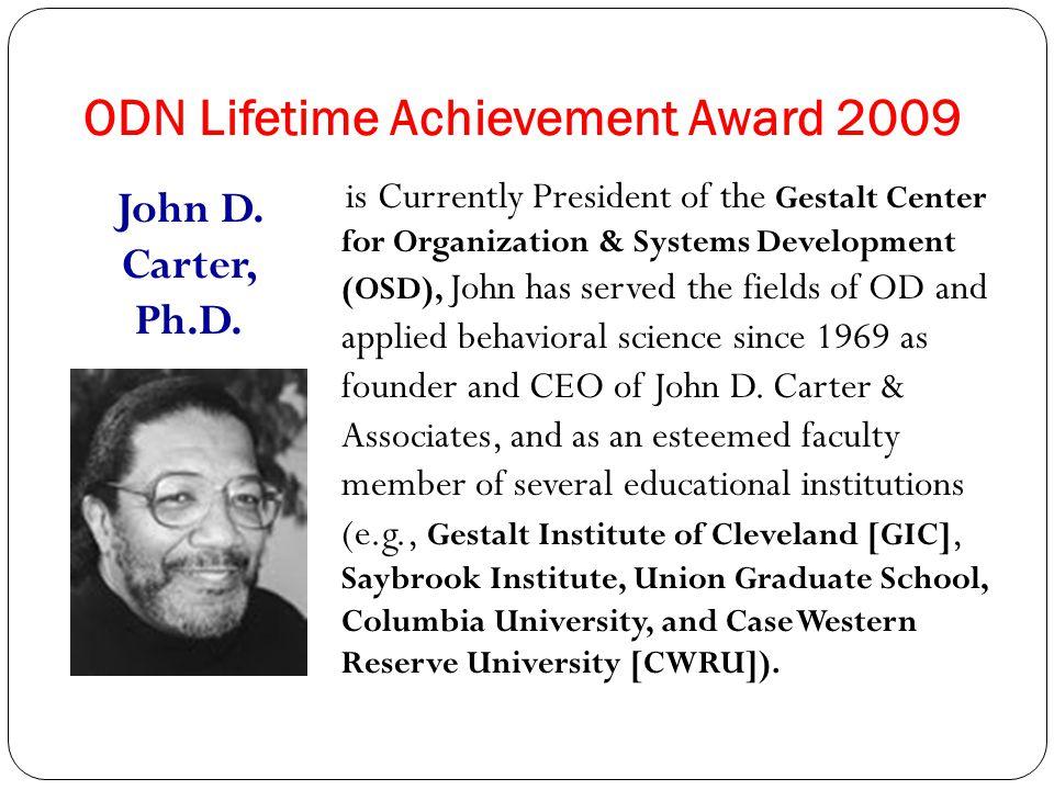 ODN Lifetime Achievement Award 2010 Edwin C. Nevis, Ph.D. is co-founder of the Gestalt International Study Center, an educational organization that he