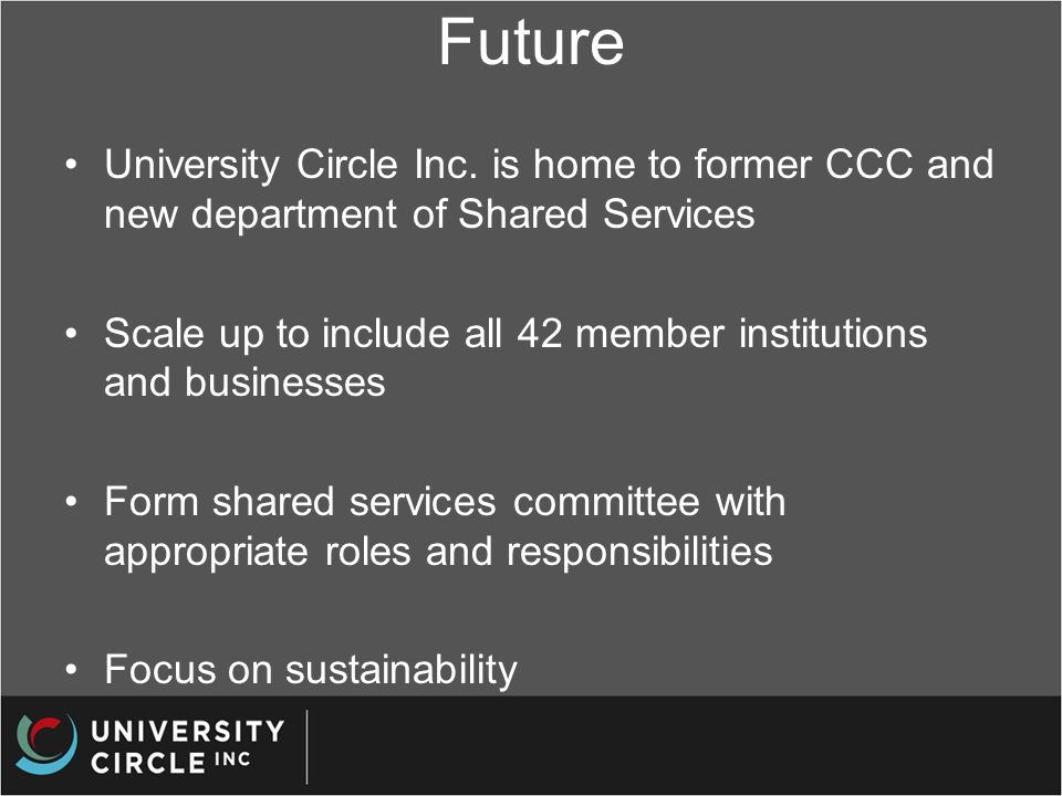 Future University Circle Inc. is home to former CCC and new department of Shared Services Scale up to include all 42 member institutions and businesse